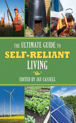 The Ultimate Guide to Self Reliant Living