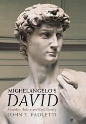 Michelangelo's David: Florentine History and Civic Identity