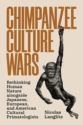 Chimpanzee Culture Wars