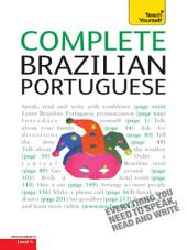 Complete Brazilian Portuguese Beginner to Intermediate Course: Learn to read, write, speak and understand a new language with Teach Yourself
