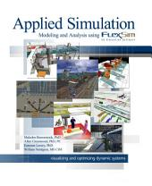 Applied Simulation: Modeling and Analysis Using FlexSim