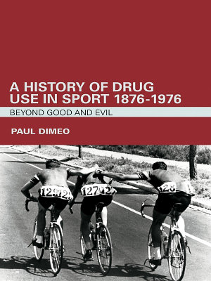A History of Drug Use in Sport: 1876 - 1976