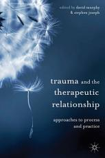 Trauma and the Therapeutic Relationship PDF