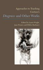 Approaches to Teaching Coetzee's Disgrace and Other Works