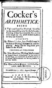 Cocker's Arithmetick: Being a Plain and Familiar Method Suitable to the Meanest Capacity ... Compos'd by Edward Cocker, ... Perused and Published by John Hawkins, ...