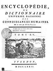 Encyclopédie, ou dictionnaire universel raisonné des connoissances humaines. Tome XV. Eb---Emu