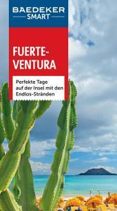Baedeker SMART Reiseführer Fuerteventura: Perfekte Tage auf der Insel mit den Endlos-Stränden