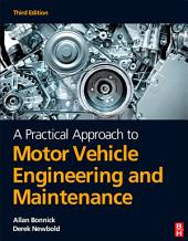 A Practical Approach to Motor Vehicle Engineering and Maintenance: Edition 3