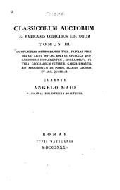 Classicorum auctorum e vaticanis codicibus editorum: Volume 3