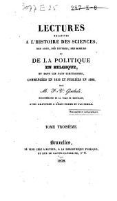 Lectures relatives à l'histoire des sciences, des arts, des lettres, des moeurs et de la politique en Belgique; et dans les pays limitrophes, commencées en 1818 et publiées en 1837: Volume2