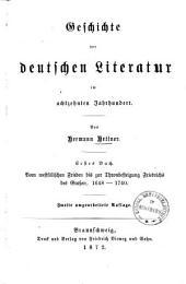 Geschichte der deutschen Literatur im achtzehnten Jahrhundert: 1648-1740. Vom westfälischen Frieden bis zur Thronbesteigung Friedrichs des Großen