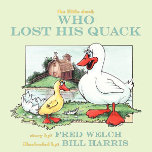 The Little Duck Who Lost His Quack Book
