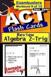 ACT Test Prep Algebra 2-Trig Review--Exambusters Flash Cards--Workbook 9 of 13: ACT Exam Study Guide