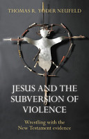 Jesus and the Subversion of Violence PDF