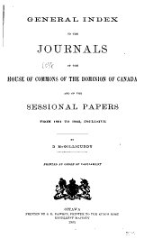 General Index to the Journals of the House of Commons of the Dominion of Canada and of the Sessional Papers of Parliament
