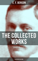 THE COLLECTED WORKS OF E  F  BENSON  Illustrated Edition  PDF