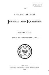 The Chicago Medical Journal and Examiner: Volume 47