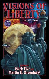 Visions of Liberty