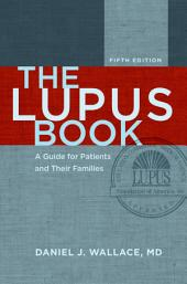The Lupus Book: A Guide for Patients and Their Families, Edition 5