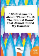 100 Statements about Thirst No  3 PDF