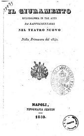 Il giuramento melodramma in tre atti [parole del sig. Gaetano Rossi