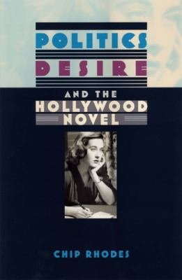 Politics  Desire  and the Hollywood Novel PDF