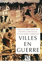 Les villes en guerre: (1914-1945)