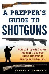 A Prepper S Guide To Shotguns Book PDF