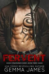 Fervent (Condemned #3 - Dark Romance)