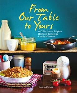 From Our Table to Yours  A Collection of Filipino Heirloom Recipes   Family Memories Book