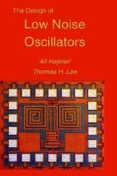 The Design of Low Noise Oscillators