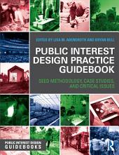 Public Interest Design Practice Guidebook: SEED Methodology, Case Studies, and Critical Issues