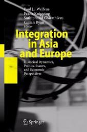 Integration in Asia and Europe: Historical Dynamics, Political Issues, and Economic Perspectives