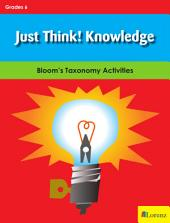 Just Think! Knowledge - Gr 6: Bloom's Taxonomy Activities
