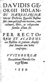 Davidis Georgii Holandi haeresiarchae vita & doctrina ...
