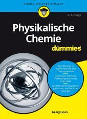Physikalische Chemie für Dummies: Ausgabe 2