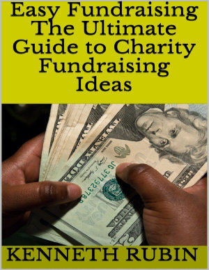 Easy Fundraising: The Ultimate Guide to Charity Fundraising Ideas