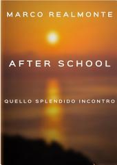 After School: Quello splendido incontro