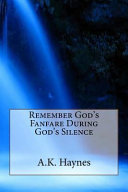 Remembering God's Fanfare During God's Silence