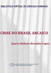 Crise do Brasil arcaico