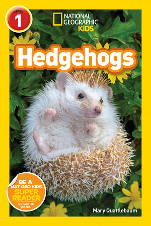 National Geographic Reader  Hedgehogs  L1   National Geographic Readers