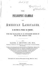 The Philosophic Grammar of American Languages, as Set Forth by Wilhelm Von Humboldt: With the Translation of an Unpublished Memoir by Him on the American Verb