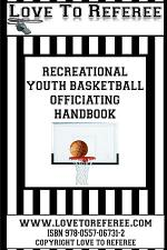 Love To Referee Recreational Youth Basketball Officiating Handbook