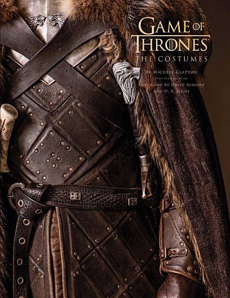 Download Game of Thrones  The Costumes  the official book from Season 1 to Season 8 Book