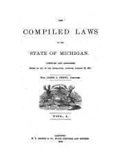 The Compiled Laws of the State of Michigan: Volume 1, Part 1