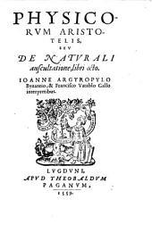 Physicorum, seu de naturali auscultatione, libri octo, Joanne Argyrophylo et Francisco Vatablo interpretibus