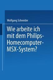 Wie arbeite ich mit dem Philips Homecomputer MSXTM — System?