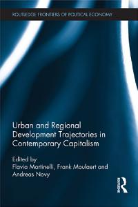 Urban and Regional Development Trajectories in Contemporary Capitalism Book