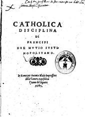 Catholica disciplina di prencipi del Mutio Iustinopolitano