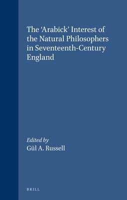 The  Arabick  Interest of the Natural Philosophers in Seventeenth Century England
